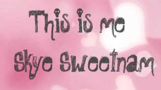 This is me ♥ Skye Sweetnam (lyrics)