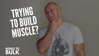 How to Build Muscle  (You should be doing this!)