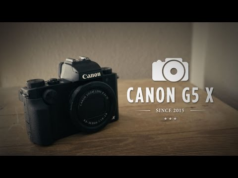 CANON POWERSHOT G5 X :: THE ULTIMATE COMPACT CAMERA?