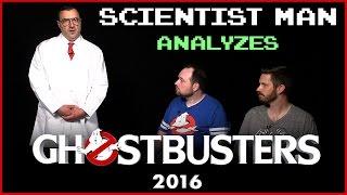 Scientist Man Analyzes Ghostbusters (2016)