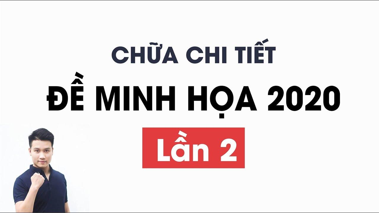Chữa ĐỀ MINH HỌA môn Toán lần 2 – Năm 2020 – Thầy Nguyễn Quốc Chí