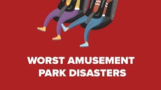 The Worst Amusement Park Ride Disasters