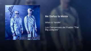 Wisin & Yandel / Me Dañas La Mente / Los Campeones Del Pueblo