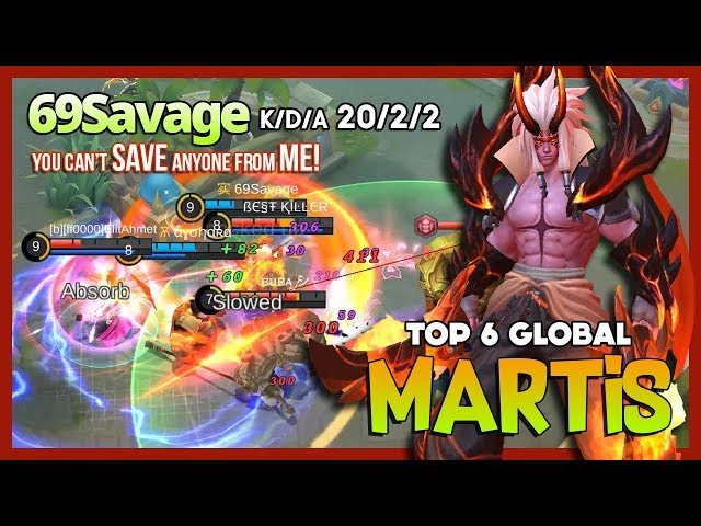 Killer Mode of Searing Maw! 69Savage Top 6 Global Martis Martis is My Party~ Mobile Legends