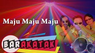 Barakatak - Maju Maju Maju (Official Music Video)