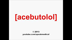 Pronounce Acebutolol | SpeakMedical