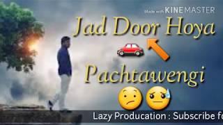Kaa bole banere te whatsapp status video punjabi sad song status video