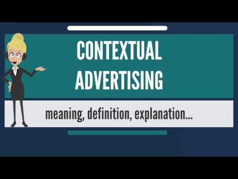 What is CONTEXTUAL ADVERTISING? What does CONTEXTUAL ADVERTISING mean?