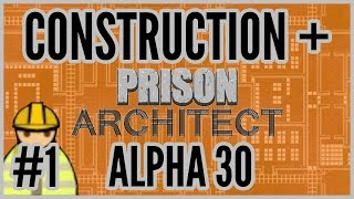 'bout Time! = Construction + Prison Architect [alpha 30] #1