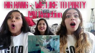 BIG BANG - WE LIKE TO PARTY MV Reaction