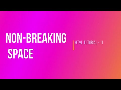 HTML Tutorial For Beginners - 11 - Non -breaking Space 1.1 In HTML