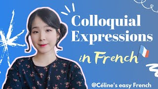 🇨🇵  COLLOQUIAL EXPRESSIONS IN FRENCH - Colloquial French (Learn French Lesson 45)🇨🇵