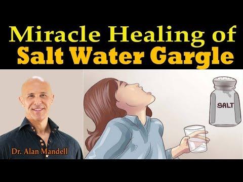 Miracle Healing of Salt Water Gargle - Dr. Alan Mandell, DC