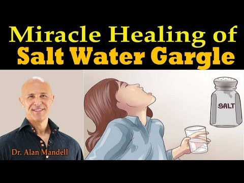 Miracle Healing Of Salt Water Gargle - Dr. Alan Mandell, DC