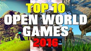 Top 10 Open World Games in 2016!
