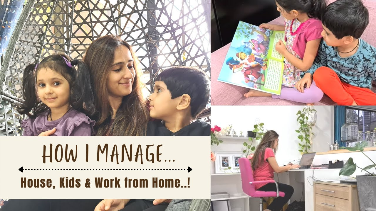 How I manage Household responsibilities, Keep Kids Entertained and Work from Home! Indian Mom Vlogs!
