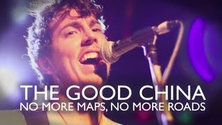 THE GOOD CHINA - No More Maps, No More Roads (The Espy, St Kilda, Melbourne)