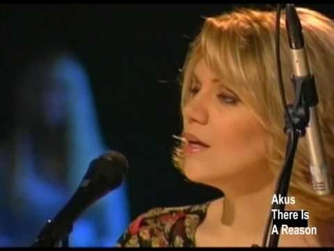 Alison Krauss  There Is A Reason