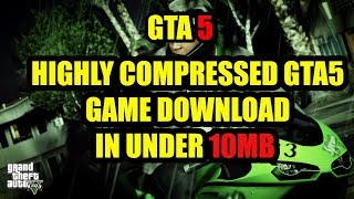How to Download GTA 5 In   Under 10 MB Highly Compressed