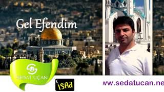 Sedat Uçan - Gel Efendim (Müziksiz)