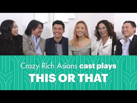 The Cast of 'Crazy Rich Asians' Play THIS OR THAT