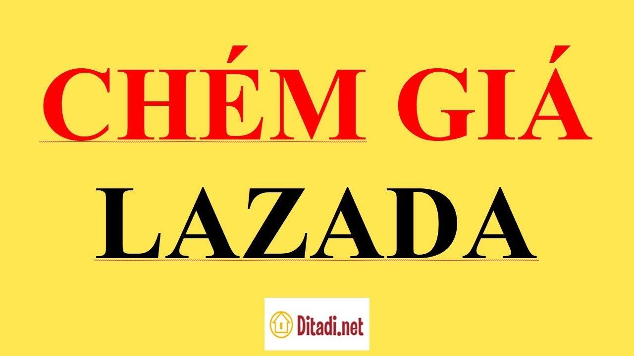 [Hướng dẫn] Cách chém giá trên App Lazada chi tiết từng bước – Ditadi.net
