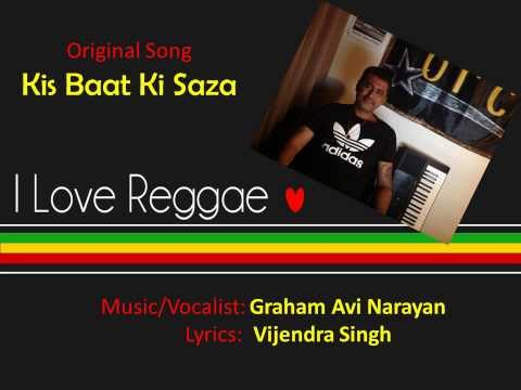 Kis Baat Ki Saza, Original Song by Graham Avi Narayan