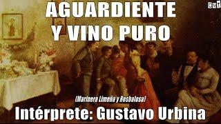 Gustavo Urbina - Aguardiente Y Vino Puro [Letras]