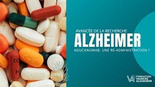 Traitement Alzheimer potentiel : Aducanumab, vers une re-administration ?