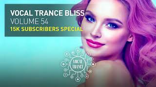 VOCAL TRANCE BLISS (VOL. 54) 15K SUBSCRIBERS SPECIAL (FULL SET)
