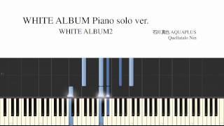 Repeat youtube video White Album2 ~ WHITE ALBUM Piano solo ver. - Quellatalo Reproduction