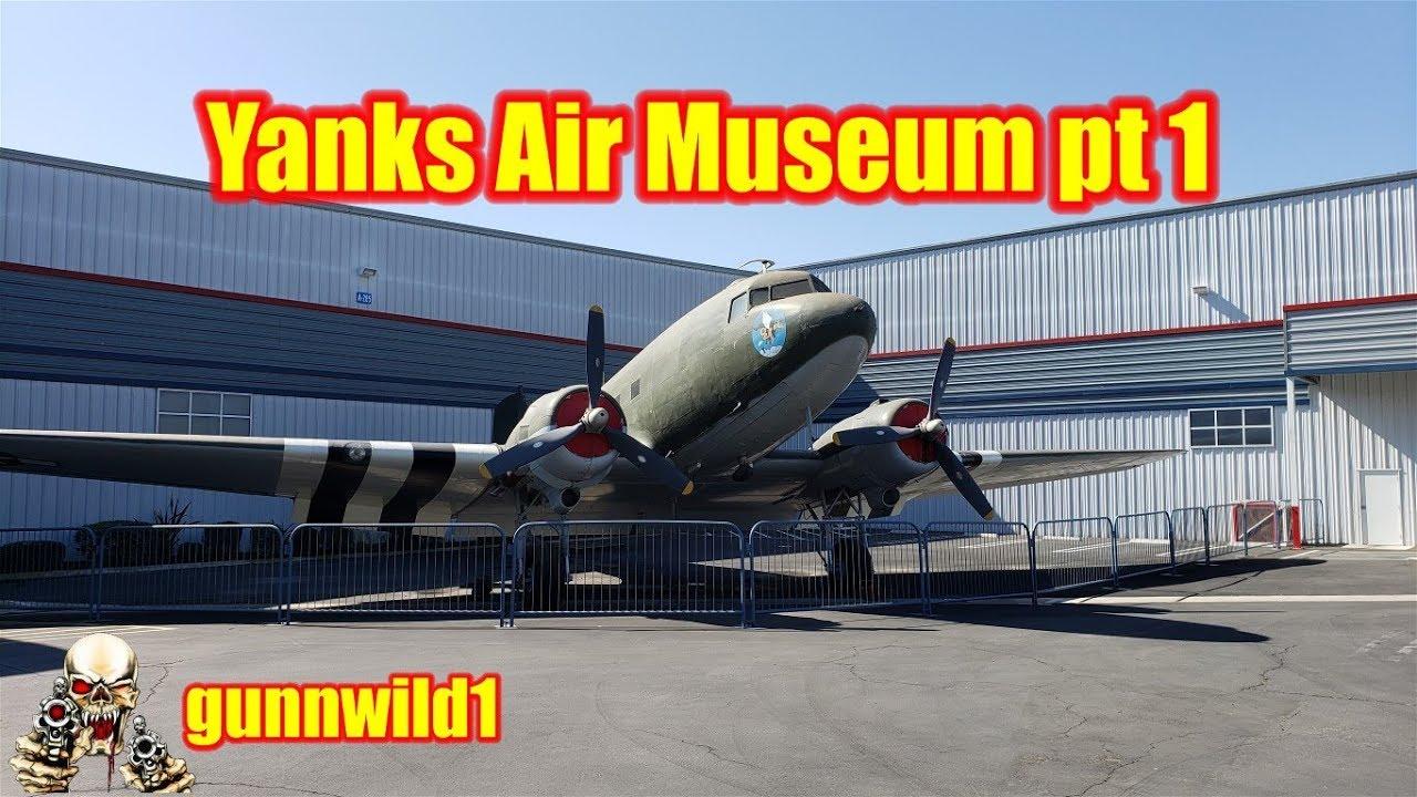 Yanks Air Museum pt1