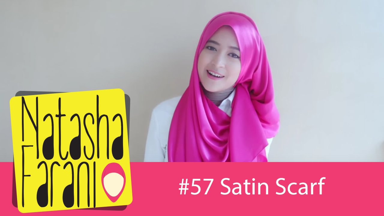 57 Hijab Tutorial Natasha Farani Satin Scarf YouTube
