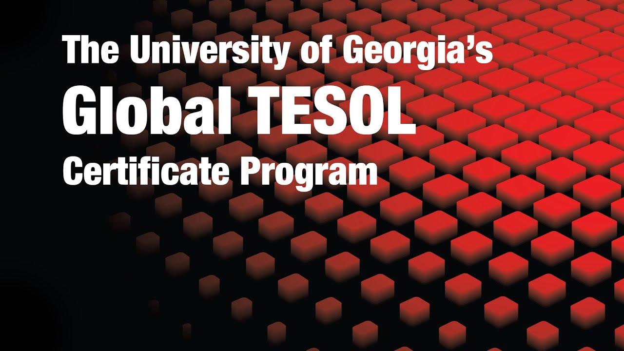 Global Tesol Certificate Program At The University Of Georgia Youtube