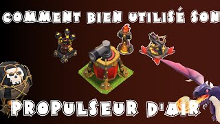 Clash of clans | Comment utiliser son Propulseur d'Air | TUTO
