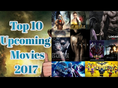 Top 10 Most Popular Hollywood Upcoming Film 2017 - LOGAN - RINGS - PIRATES OF THE CARIBBEAN