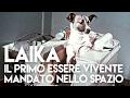 Laika, il primo essere vivente mandato nello spazio - SPACE TV