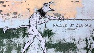 Download Raised by Zebras - Bleeding Otra Vez (REATOMICO LP 2015) MP3 song and Music Video