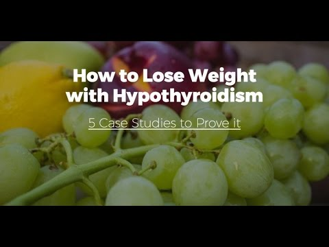 How to lose weight with Hypothyroidism - 5 Case Studies and Real Life Examples