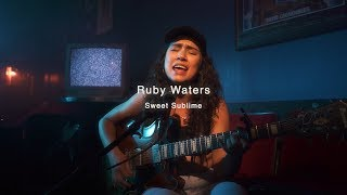 Ruby Waters - Sweet Sublime | Audiotree North
