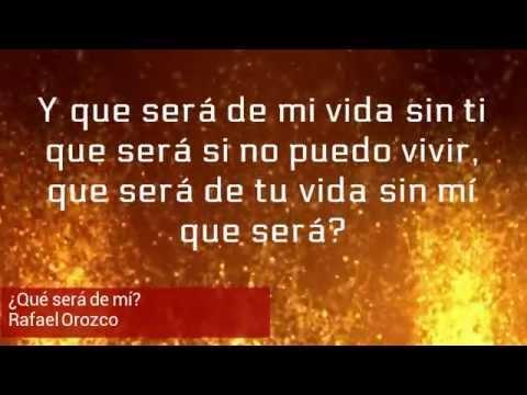Qué será de mí (Letra) - Rafael Orozco (Binomio de Oro)