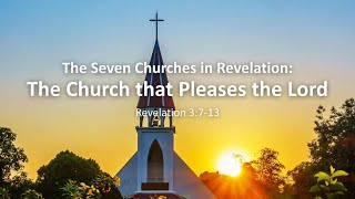 "COTR Sermon 4-11-2021 - ""The Seven Churches in Revelation: The Church that Pleases the Lord"""
