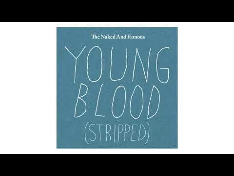 The Naked And Famous  Young Blood Stripped audio
