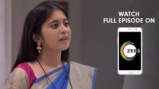 Tula Pahate Re - Spoiler Alert - 20 June 2019 - Watch Full Episode On ZEE5 - Episode 271