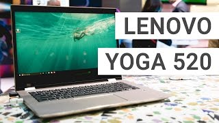 Lenovo Yoga 520 Hands On & Quick Review
