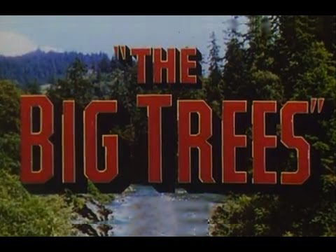 The Big Trees (1952) [Action] [Western]
