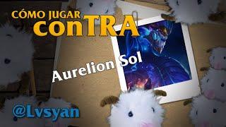 Cómo jugar conTRA #74: Aurelion Sol - Feat. Lvsyan