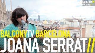 JOANA SERRAT - COLD (BalconyTV)