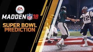 Madden NFL 18 - Super Bowl 52 Prediction - Patriots Vs Eagles 2017 Video