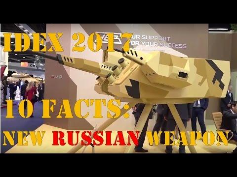 IDEX 2017  10 FACTS: NEW Russian Weapon [1080p] +10 Bonus videos! ٢٠١٧آيدكس